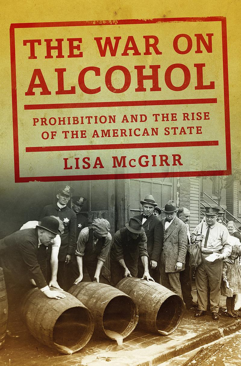 Book Cover - The War on Alcohol by Lisa McGirr
