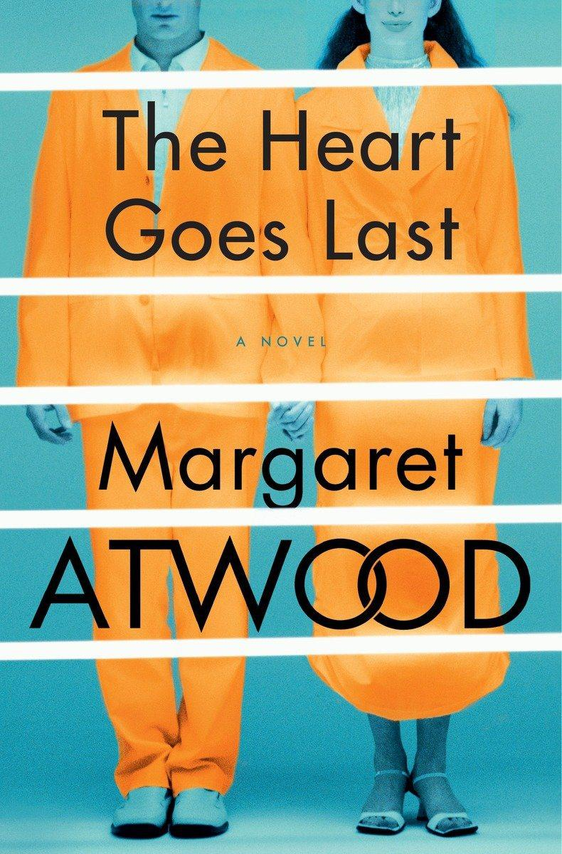 Book Cover - The Heart Goes Last by Margaret Atwood