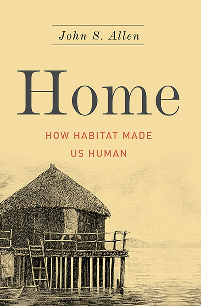 Book Cover: Home: How Habitat Made Us Human