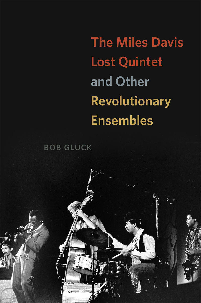 Book Cover - The Miles Davis Lost Quintet and other Revolutionary Ensembles