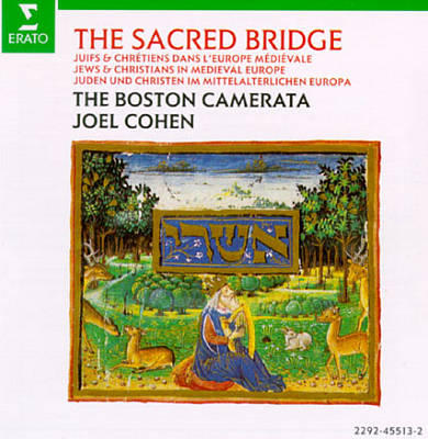 CD Cover - The Sacred Bridge - The Boston Camerata and Joel Cohen