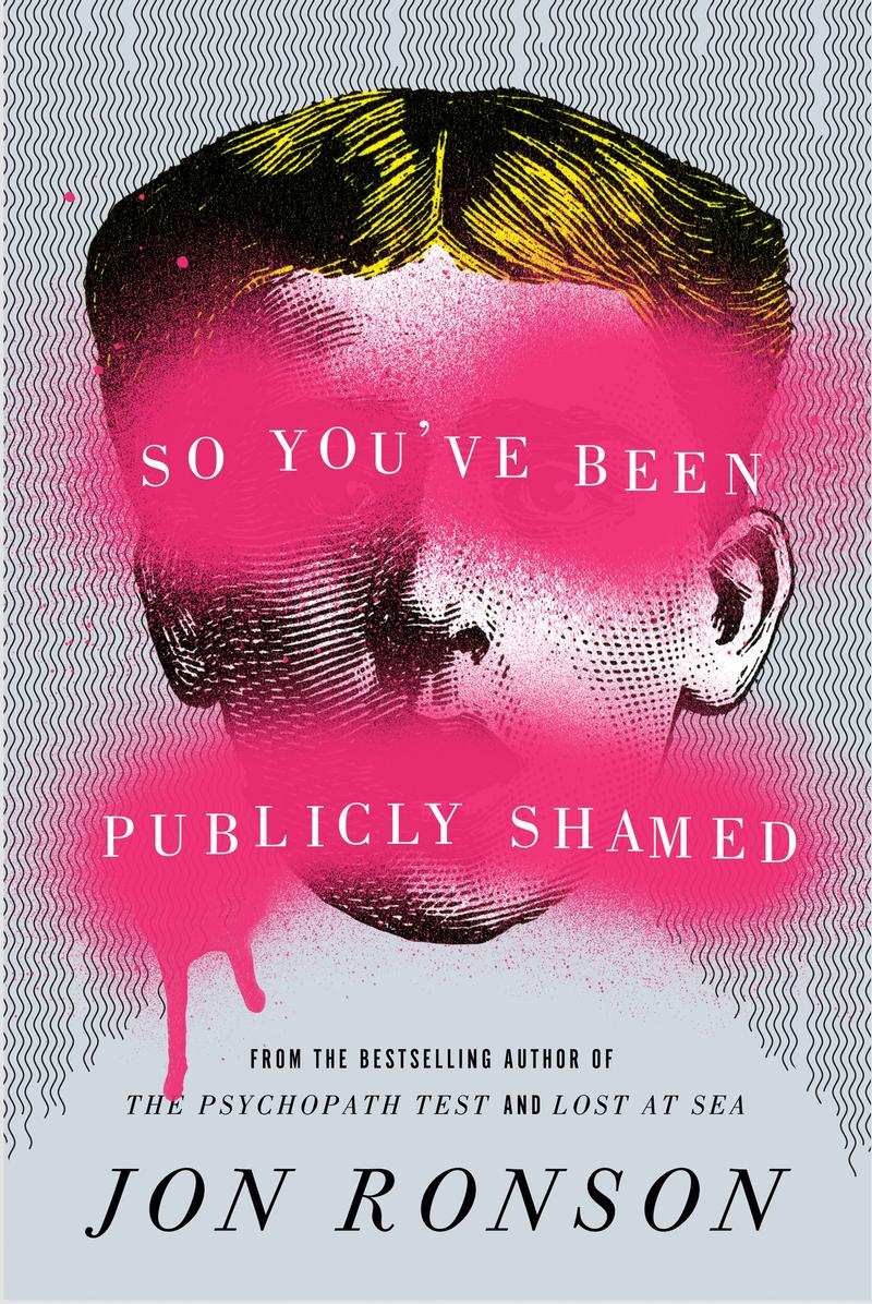 Book Cover - So You've Been Publicly Shamed