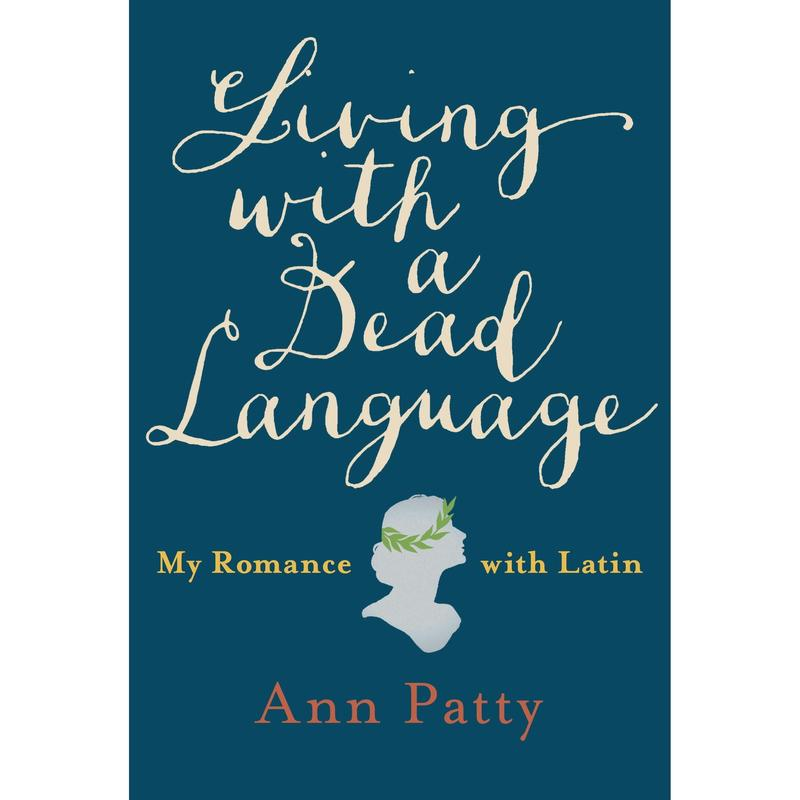 Book Cover - Living with a Dead Language: My Romance with Latin