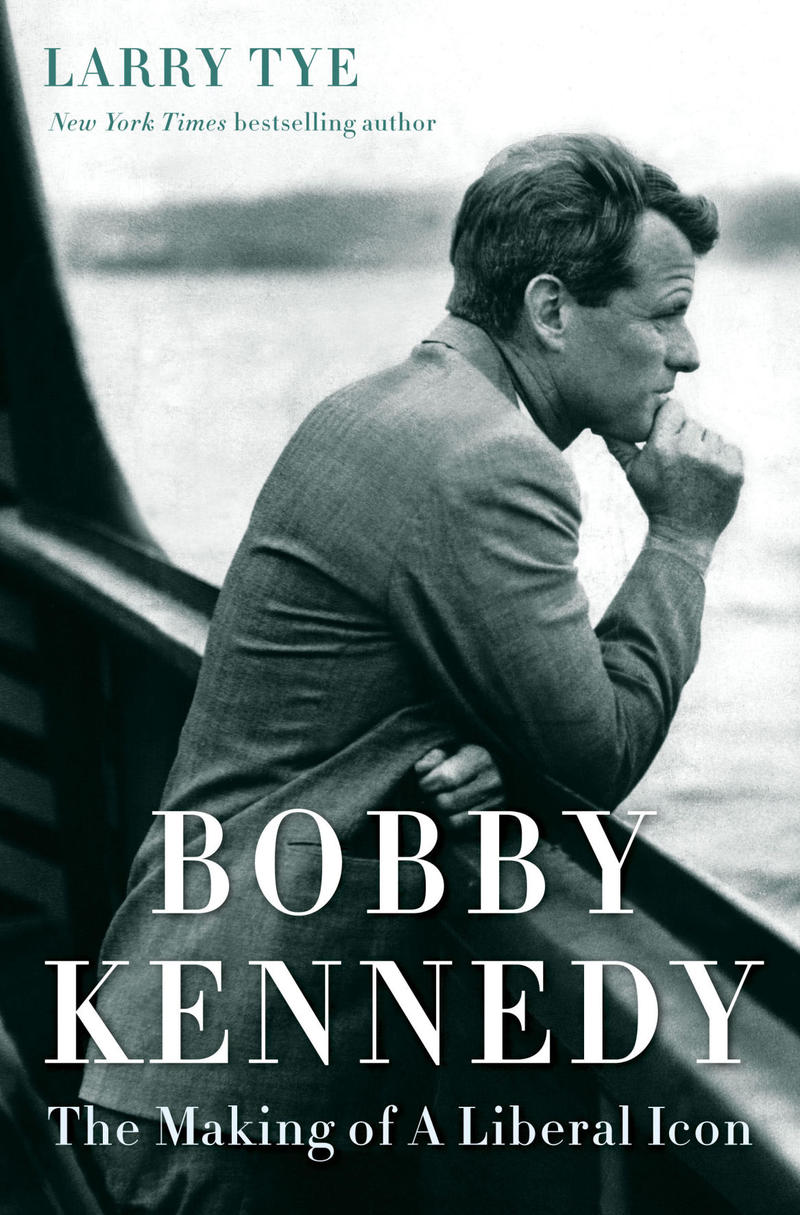 Book Cover - Bobby Kennedy: The Making of a Liberal Icon