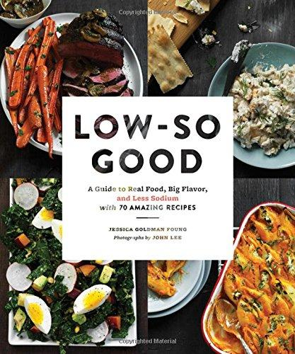 A guide to real food big flavor and less sodium wamc book cover low so good forumfinder Choice Image