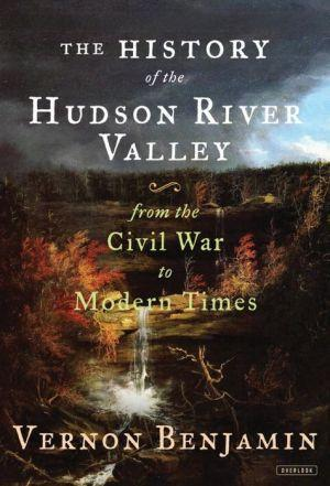Book Cover - The History of the Hudson River Valley from The Civil War to Modern Times