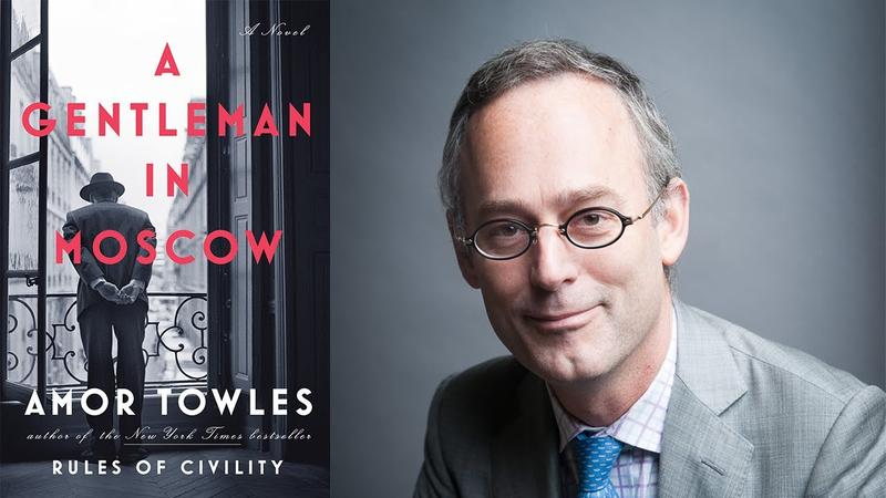 Amor Towles and Book Cover - A Gentleman in Moscow