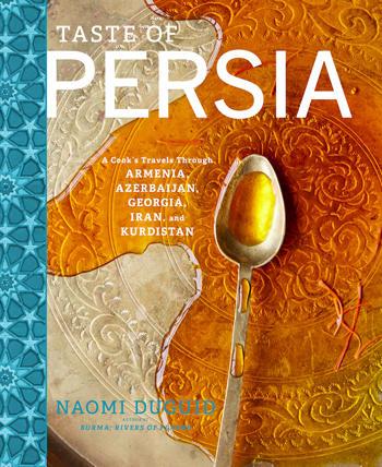 Taste of Persia by Naomi Duguid