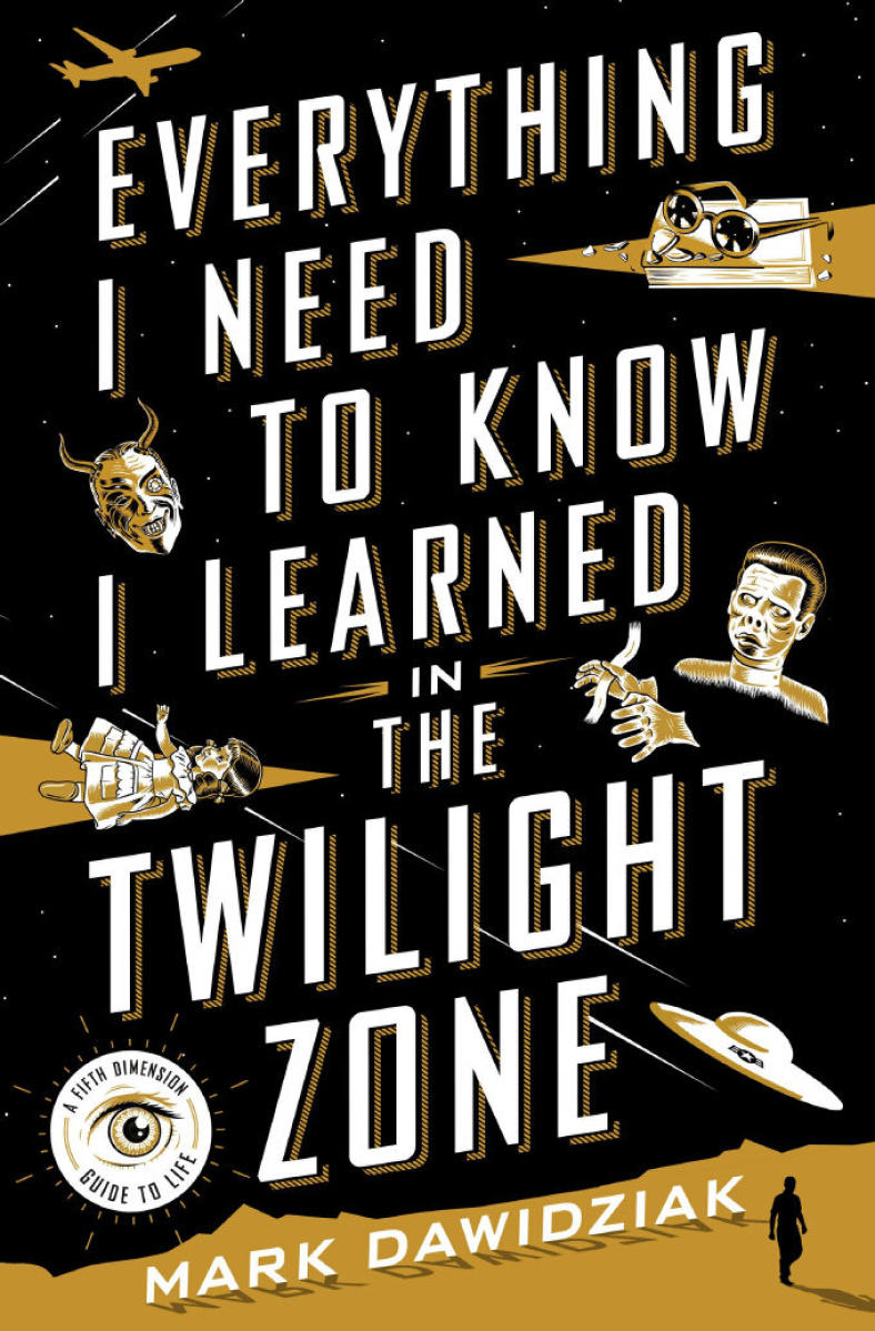 Book Cover - Everything I Need to Know I Learned in the Twilight Zone
