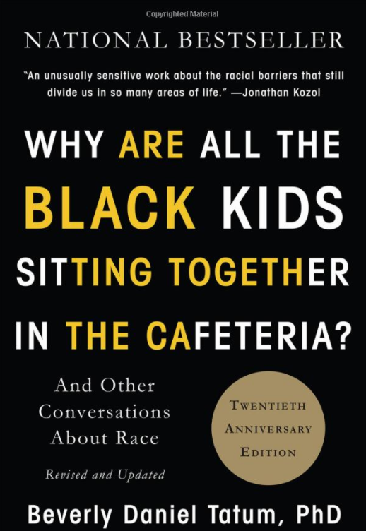 Book Cover - Why are All the Black Kids Sitting Together in the Cafeteria
