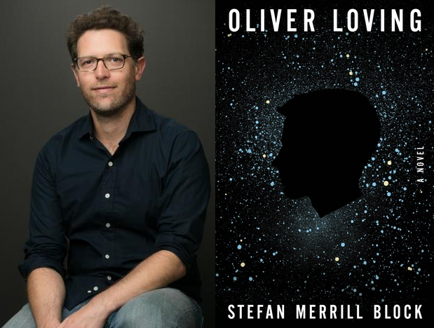 "Stefan Merrill Block and book cover for ""Oliver Loving"""