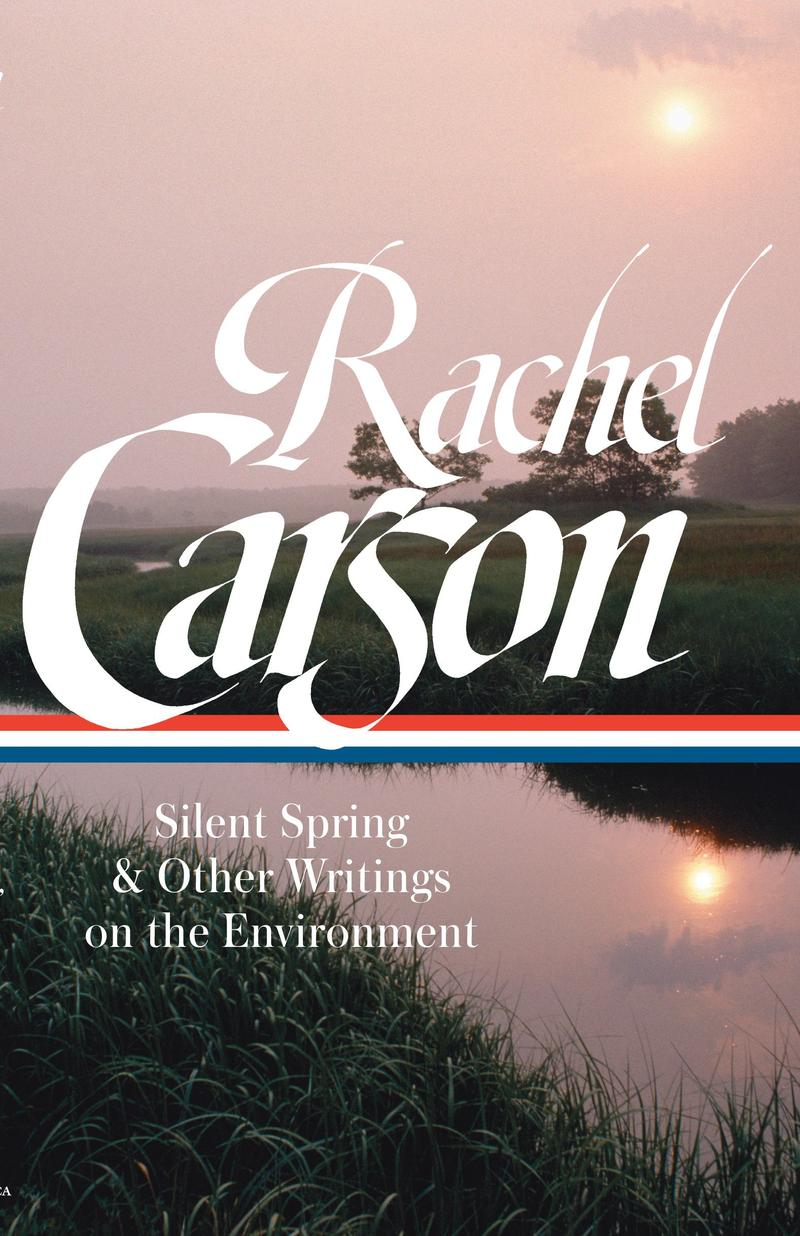 Book Cover - Rachel Carson: Silent Spring & Other Writings on the Environment