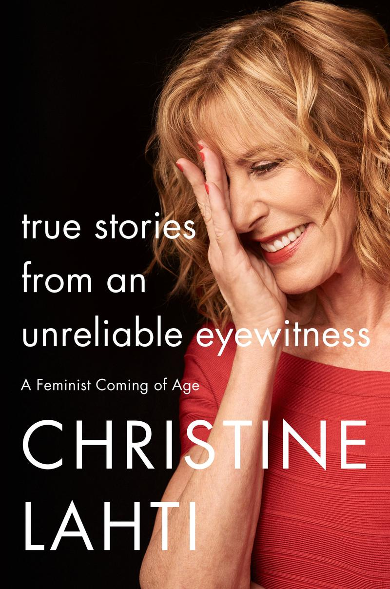 Book Cover - True Stories from an Unreliable Eyewitness: A Feminist Coming of Age