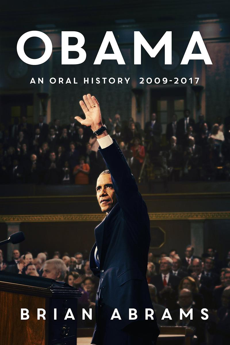 Book Cover: Obama An Oral History 2009-2017