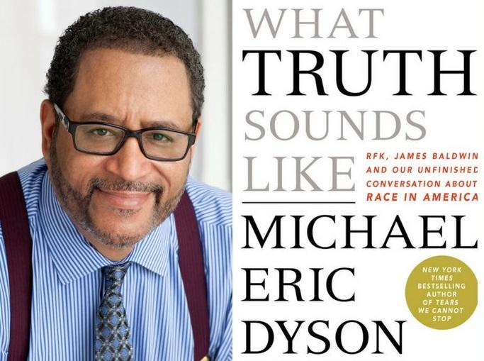 "Michael Eric Dyson and book cover ""What Truth Sounds Like"""
