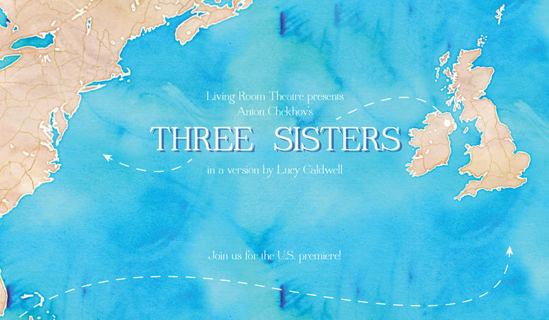 "Artwork for Living Room Theatre's ""Three Sisters"""