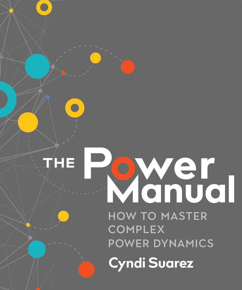 Book Cover - The Power Manual: How to Master Complex Power Dynamics