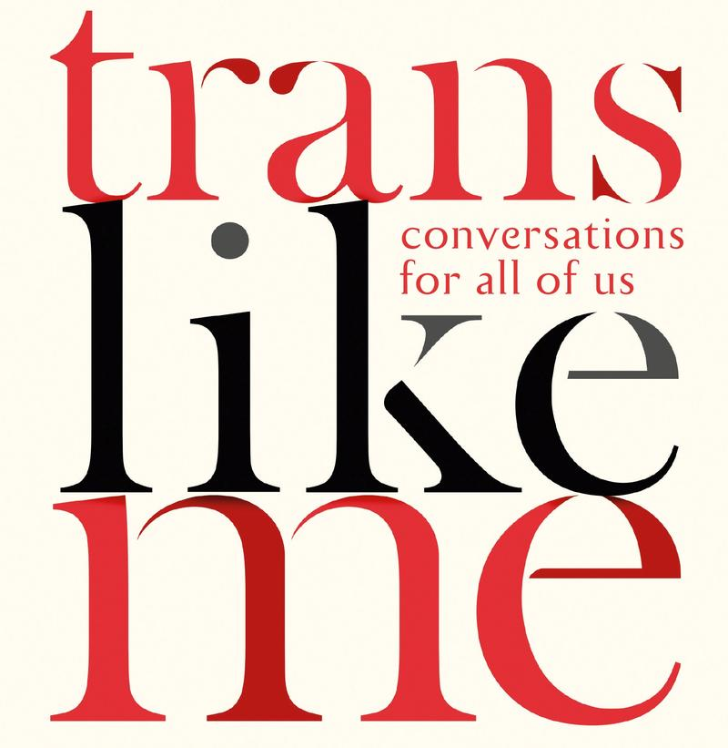 "Book Cover - ""Trans Like Me"""