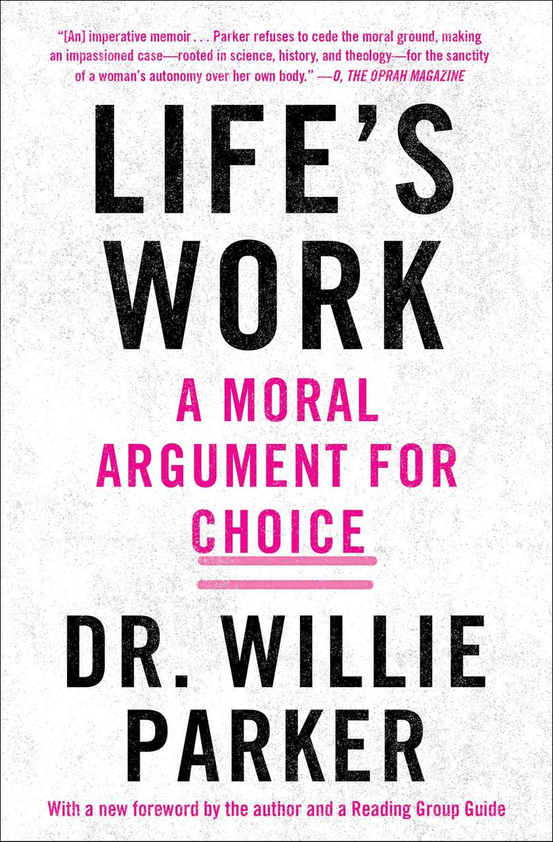 Book Cover Life's Work: A Moral Argument For Choice by Willie Parker