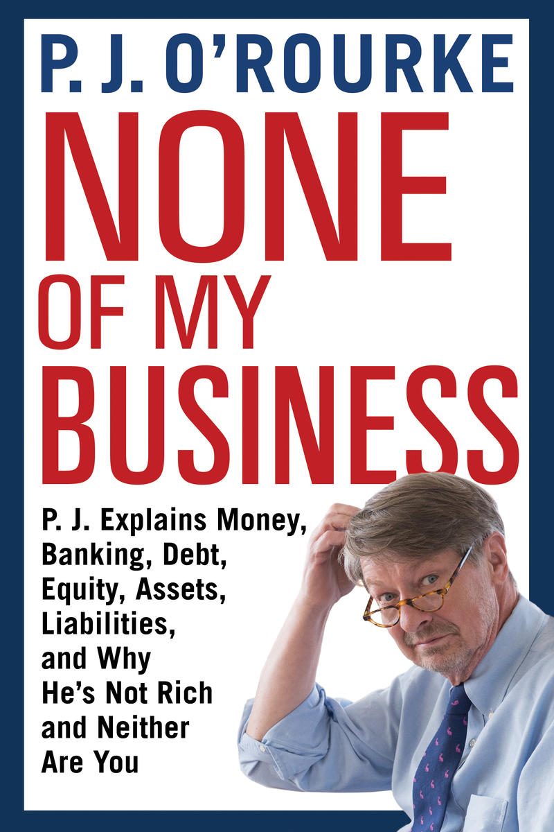 Book cover None of my business by P.J. O'Rourke