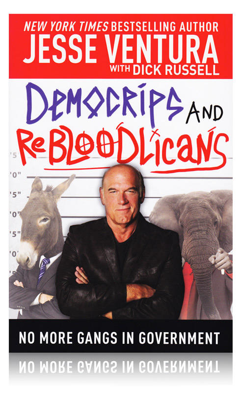 Jesse ventura democrips and rebloodlicans