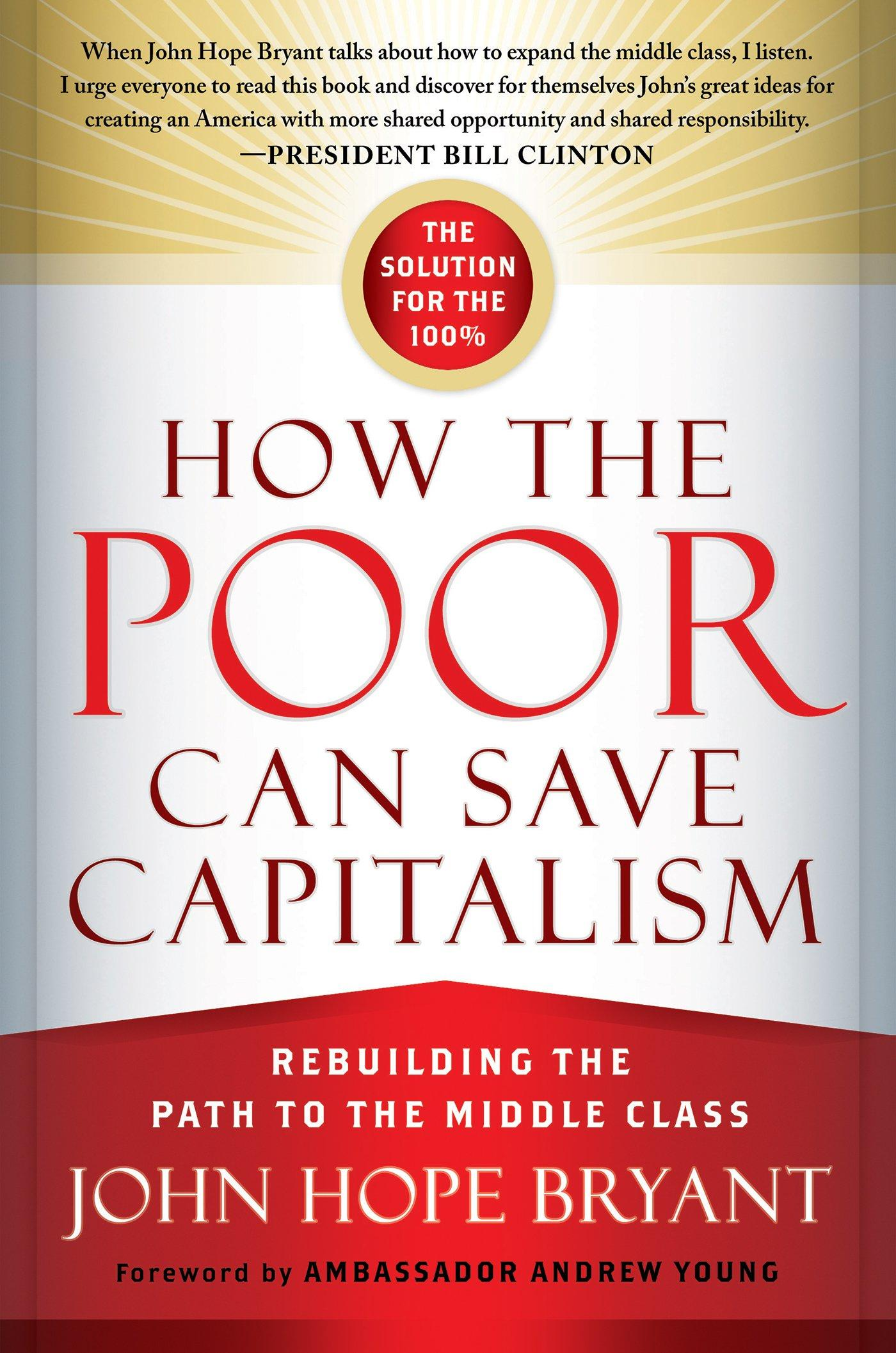 'How The Poor Can Save Capitalism' By John Hope Bryant
