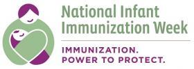 National Infant Immunization Week.