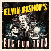 Cover Elvin Bishop's Big Fun Trio