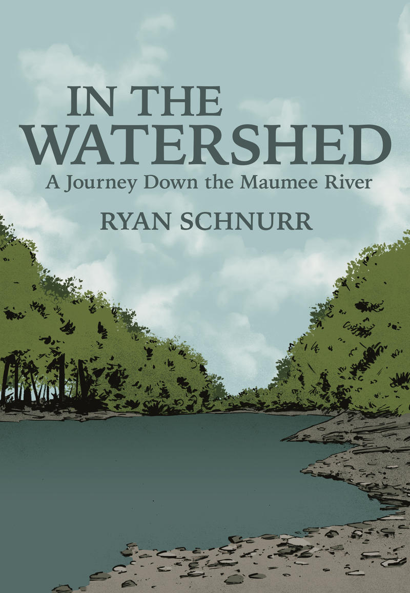 """In the Watershed: A Journey Down the Maumee River"" from Belt Publishing"