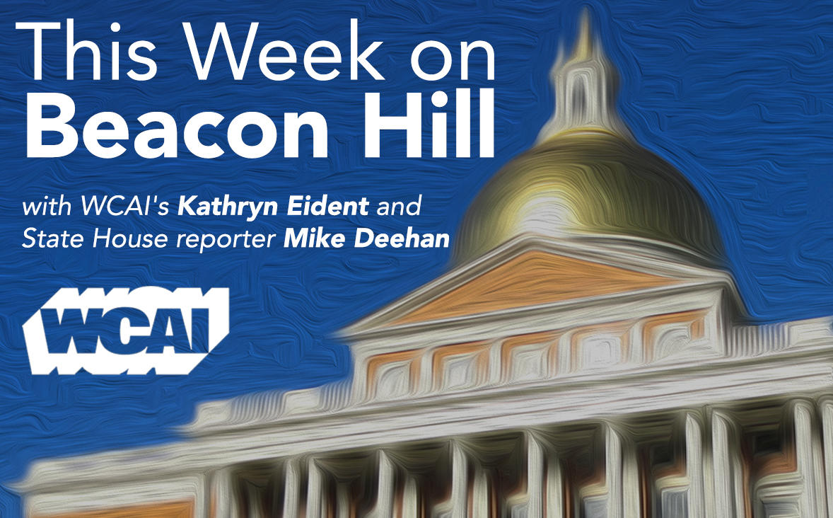 WCAIu0027s Kathryn Eident Checks In With State House Reporter Mike Deehan About  The Legislatureu0027s Budget Planning, Their Rejection Of An Aid In Dying Bill,  ...