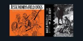 Jesse Henry & The Field Dogs w/ Angela Perley