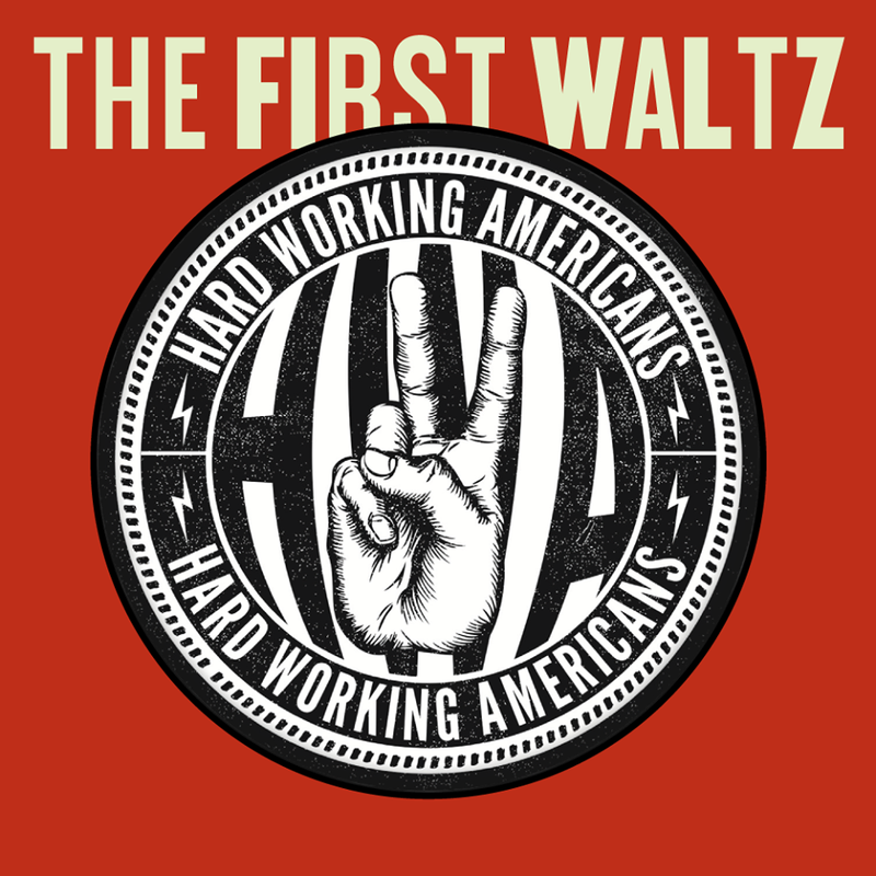 The First Waltz - The Hard Working Americans