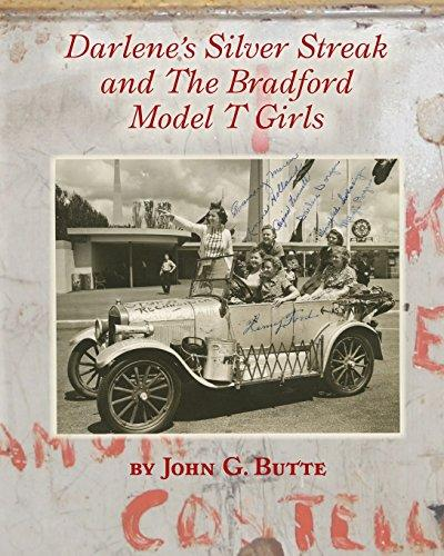 """In 2015, John Butte published a book about the adventures of the Gypsy Coeds. Titled """"Darlene's Silver Streak and the Bradford Model T Girls"""", the book is available in the Peoria Riverfront Museum store, and on Amazon.com."""