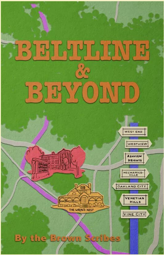 Beltline and Beyond - by Brown Middle School Scribes