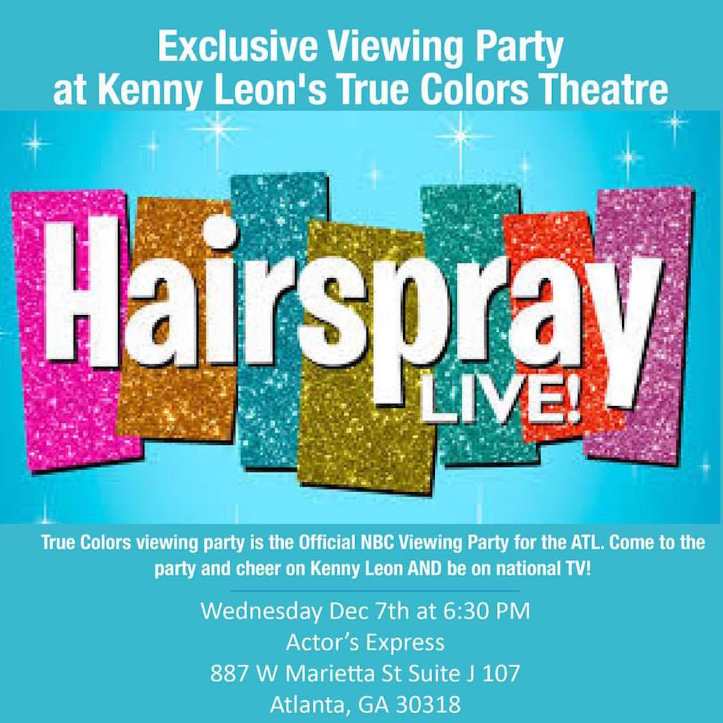 Kenny Leons True Colors Theatre To Host Hairspray Live Viewing