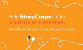 The National Day of Listening is a day to honor a loved one through listening.