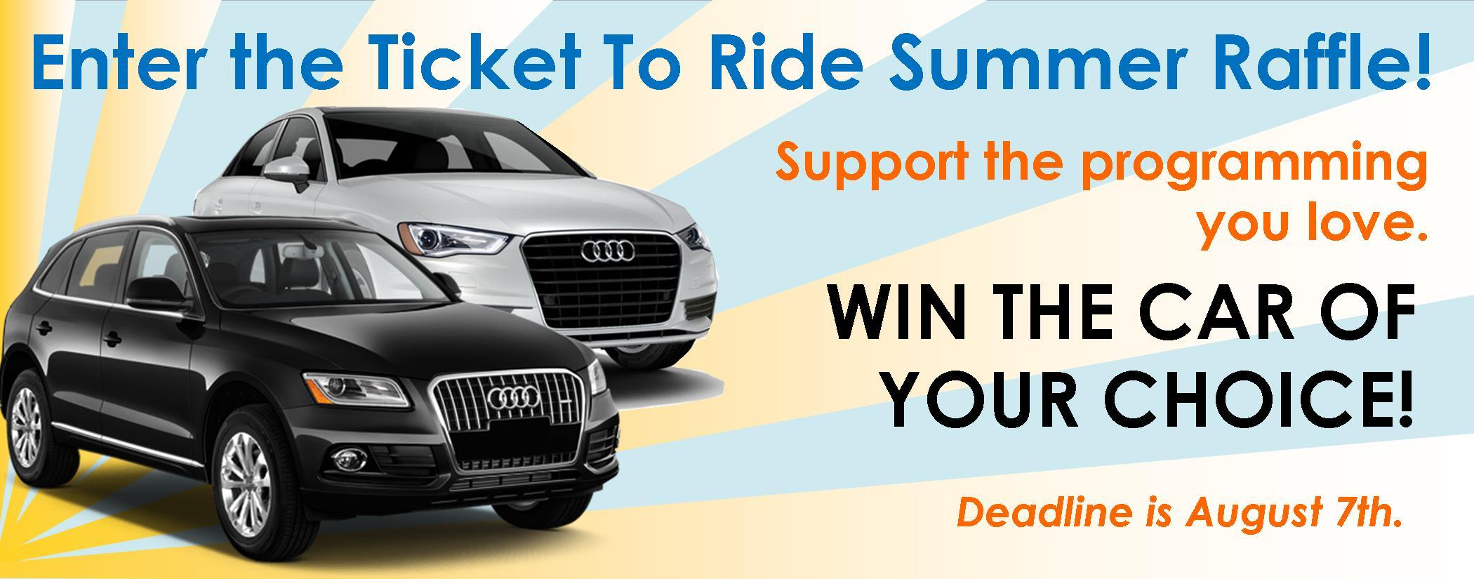 ticket to ride summer raffle: win the car of your choice! | bpr