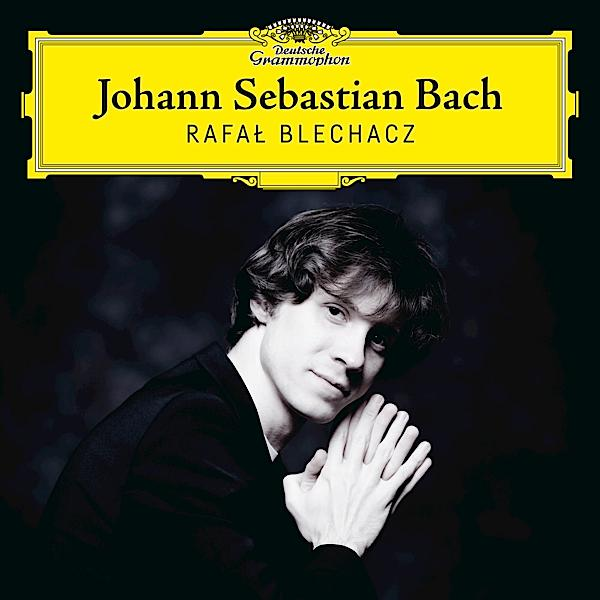 Rafał Blechacz: Johann Sebastian Bach