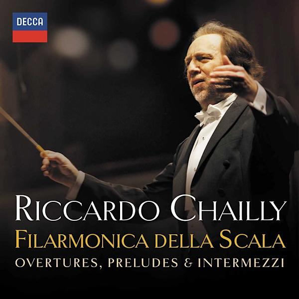 "Riccardo Chailly: ""Overtures, Preludes & Intermezzi"""