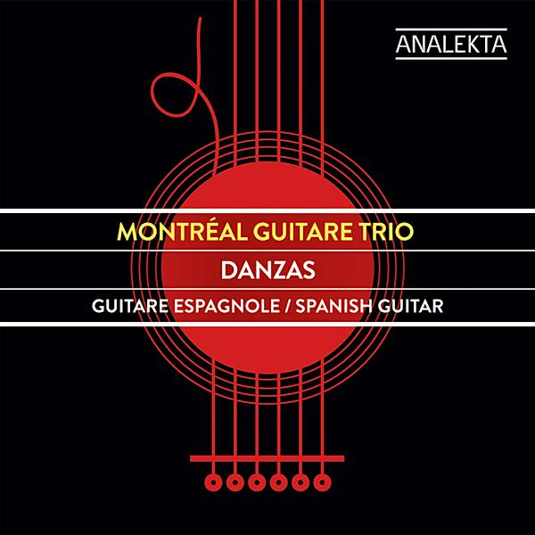 The Montreal Guitar Trio: Danzas