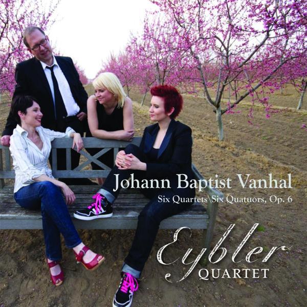The Eybler Quartet: Johann Baptist Vanhal – Six Quartets, Op. 6
