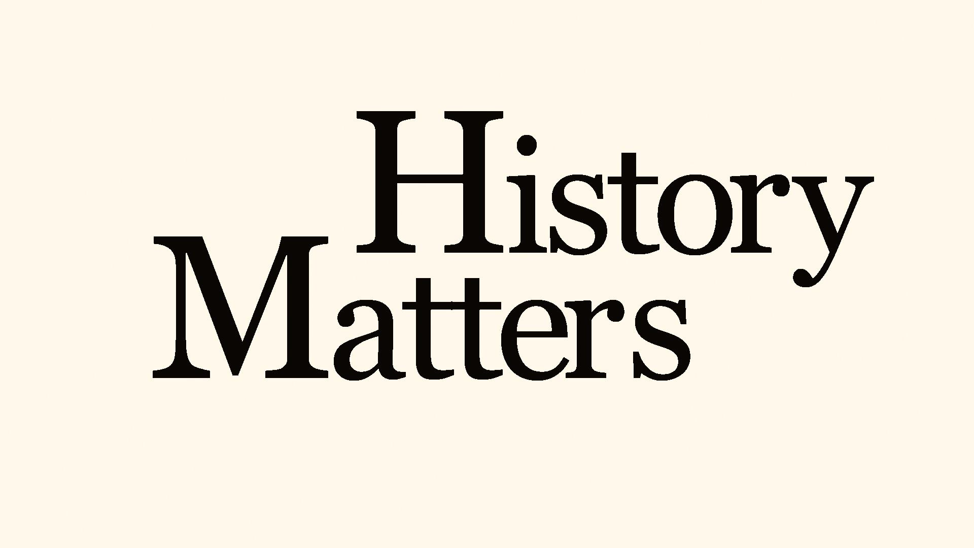 Image result for history matters