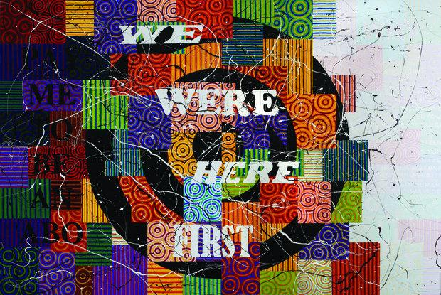 RICHARD BELL, Wewereherefirst, 2007, acrylic on canvas, private collection, Brisbane, Australia,