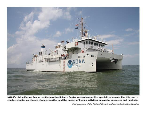 NOAA's Living Marine Resources Cooperative Science Center resarchers utilize specialized vessels like this one to conduct studies on climate change, weather and the impact of human activities on coastal resources and habitats.