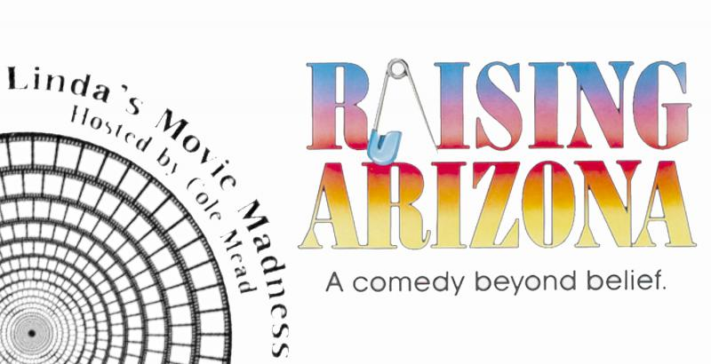 Raising Arizona at The Linda