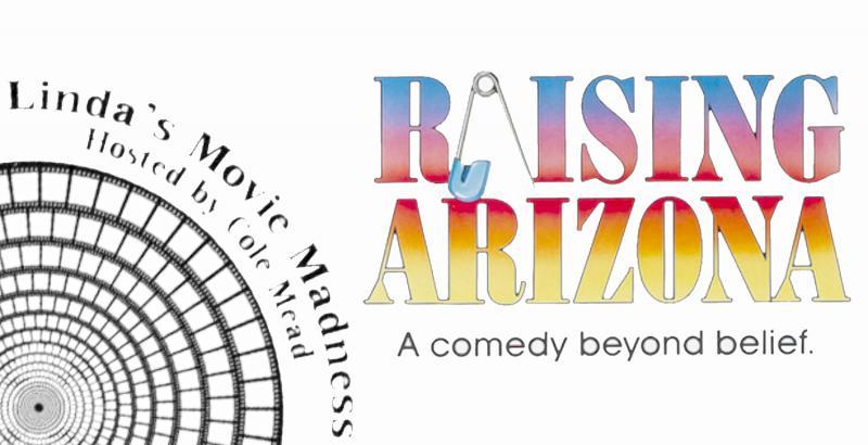 Raising Arizona at The Linda