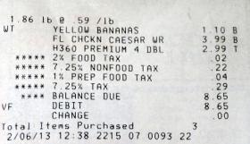 Three items in our grocery cart were charged at different sales tax rates.  The toilet paper is at 7.25 percent. The sandwich at that same rate – plus the 1 percent prepared food tax.  And bananas at the flat 2 percent food tax.