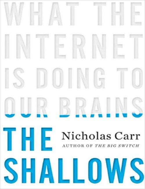 'The Shallows: What the Internet is Doing to Our Brains' by Nicholas Carr