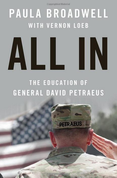 All In: The Education of General David Petraeus by Paula Broadwell.