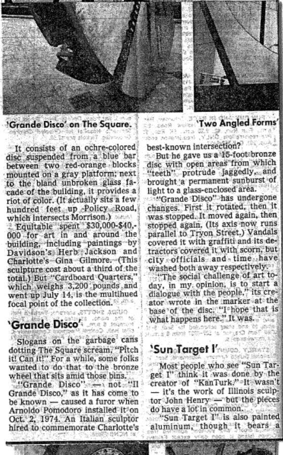 A 1983 article from The Charlotte Observer says Il Grande Disco, which used to turn slowly on its axis, was stopped several times. In the 1990s, the movement of the statue was considered too hazardous and it is now stationary. There are similar statues in other cities.